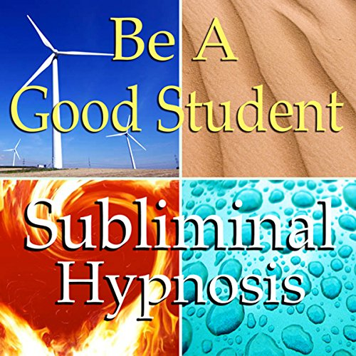 Be a Good Student Subliminal Affirmations audiobook cover art