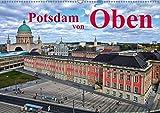 Potsdam von Oben (Wandkalender 2019 DIN A2 quer): Potsdam von Oben, mit Bildern aus der Luft. (Monatskalender, 14 Seiten ) (CALVENDO Orte) - Bernd Witkowski