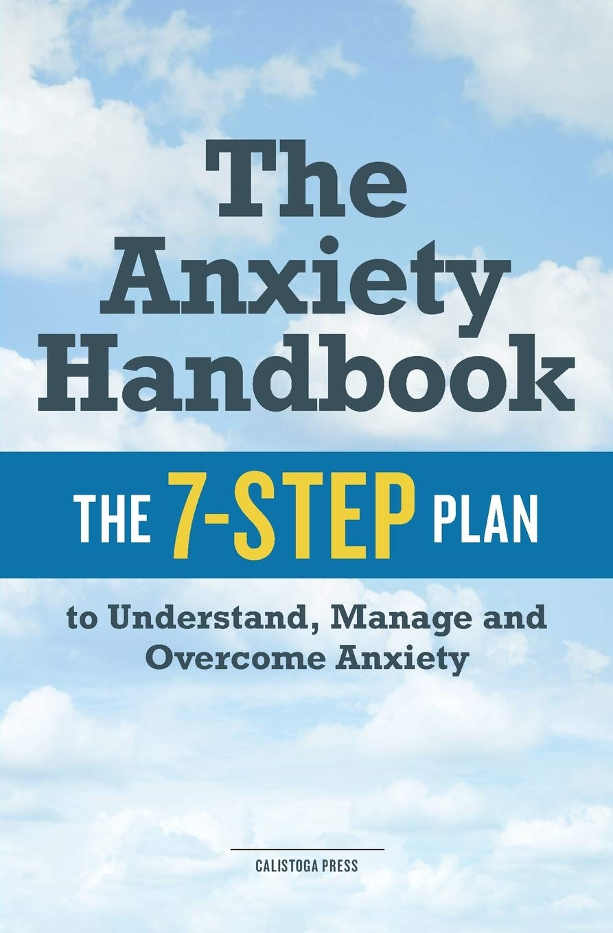 Image OfThe Anxiety Handbook: The 7-Step Plan To Understand, Manage, And Overcome Anxiety