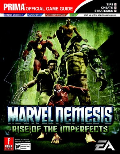 Marvel Nemesis: Rise of the Imperfects : Prima Official Game Guide