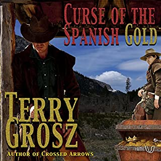 Curse of the Spanish Gold     The Mountain Men, Book 2              By:                                                                                                                                 Terry Grosz                               Narrated by:                                                                                                                                 Clay Lomakayu                      Length: 8 hrs and 50 mins     25 ratings     Overall 4.5
