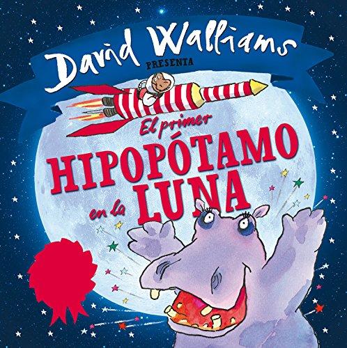 El primer hipopótamo en la luna (Cuentos infantiles)