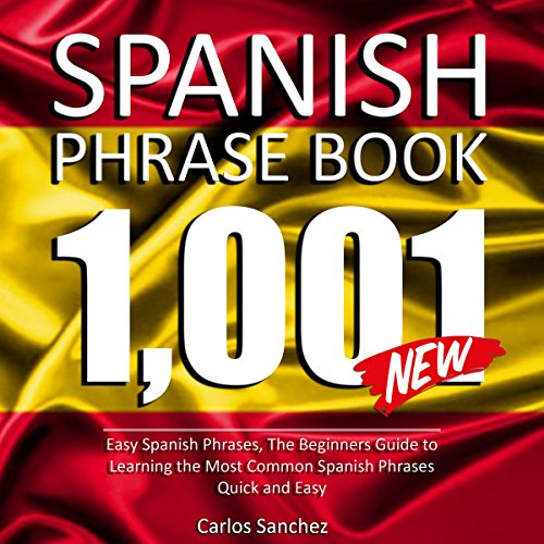 Spanish Phrase Book: 1001 Easy Spanish Phrases audiobook cover art