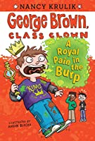 A Royal Pain in the Burp #15 (George Brown, Class Clown)