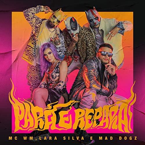 MC WM, Lara Silva & Mad Dogz