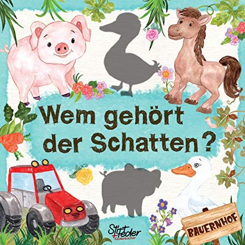 Wem gehört der Schatten? - Bauernhof: Ein liebevoll gestaltetes Such-Buch für Kinder ab 2 Jahren