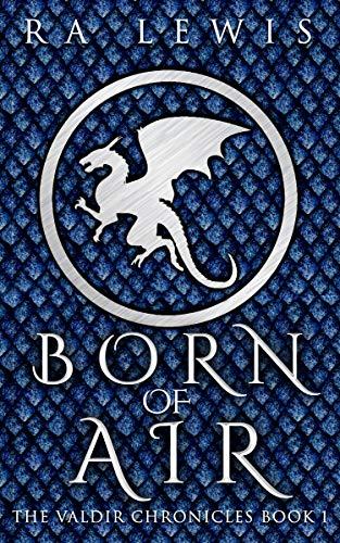 Born of Air (The Valdir Chronicles Book 1)
