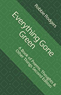 Everything Gone Green: A Book of Poems, Thoughts & Other Things Second Edition