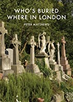 Who's Buried Where in London (Shire Library)