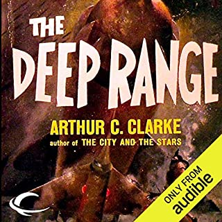 The Deep Range                   By:                                                                                                                                 Arthur C. Clarke                               Narrated by:                                                                                                                                 Steven Menasche                      Length: 7 hrs and 21 mins     31 ratings     Overall 3.5