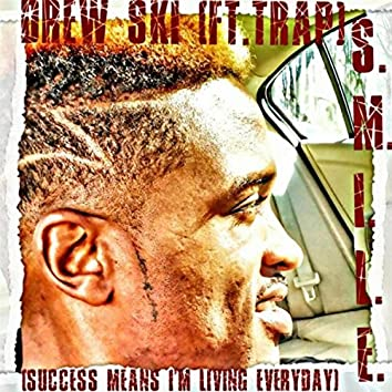 S.M.I.L.E.(Success Means Im Living Everyday)