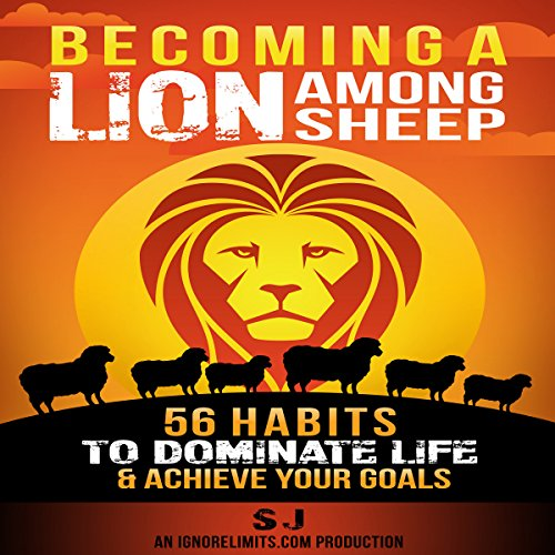 Becoming a Lion Among Sheep: 56 Habits to Dominate Life & Achieve Your Goals Titelbild