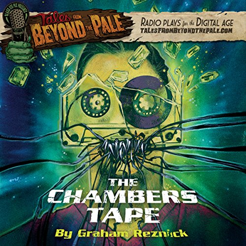 Tales from Beyond the Pale: The Chambers Tape audiobook cover art