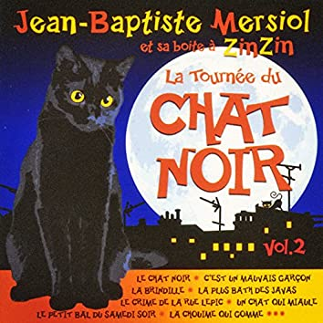 La tournée du chat noir, Vol. 2