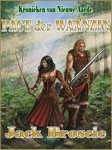 Pact der Waanzin (Kronieken van Nieuwe Aarde Book 2) (Dutch Edition)