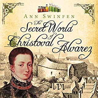 The Secret World of Christoval Alvarez     The Chronicles of Christoval Alvarez, Volume 1              By:                                                                                                                                 Ann Swinfen                               Narrated by:                                                                                                                                 Jan Cramer                      Length: 10 hrs and 3 mins     7 ratings     Overall 3.7