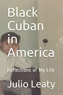 Black Cuban in America: Reflections of My Life