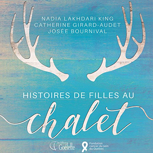 Histoires de filles au chalet [Stories of Girls at the Cottage] audiobook cover art