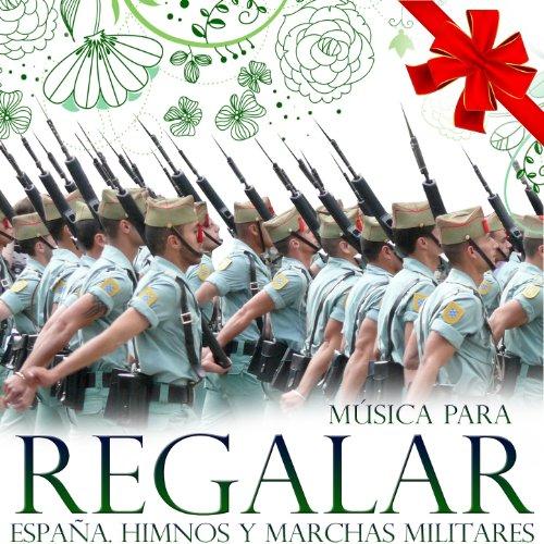 Música para Regalar. España, Himnos y Marchas Militares