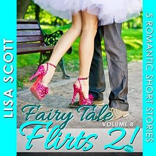Fairy Tale Flirts 2!: 5 Romantic Short Stories  audiobook cover art