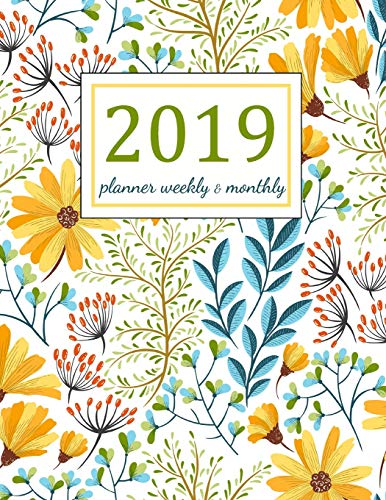 2019 Planner Weekly and Monthly : Floral Cover: A Year - 365 Daily - 52 Week journal Planner Calendar Schedule Organizer Appointment Notebook, Monthly ... Passion Goal Setting Happiness Gratitude Book