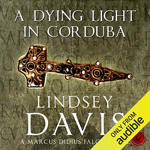 A Dying Light in Corduba     The Falco Series, Book 8              By:                                                                                                                                 Lindsey Davis                               Narrated by:                                                                                                                                 Richard Mitchley                      Length: 11 hrs and 43 mins     145 ratings     Overall 4.4