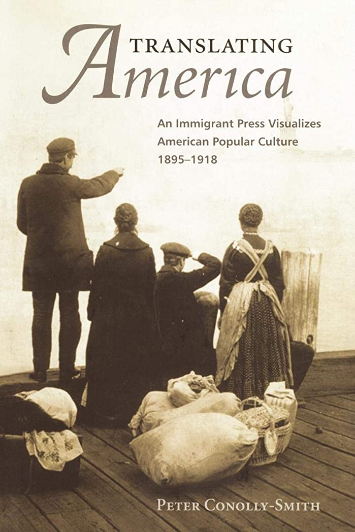 隠す学ぶ服Translating America: An Ethnic Press and Popular Culture, 1890-1920