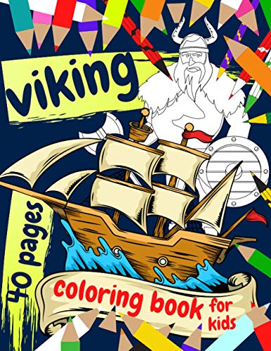 Viking Coloring Book For Kids: Fantastic Daily Adventure With Vikings Team And Their Life. A Lot Of Coloring Pictures For Girls And Boys 2-3 4-5