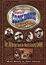 The All-American Cowboy Cookbook: Over 300 Recipes From the World's Greatest Cow