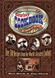 The All-American Cowboy Cookbook: Over 300 Recipes From the World s Greatest Cow