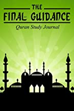 The Final Guidance: Quran Study Journal or Notebook to guide your Islamic studies