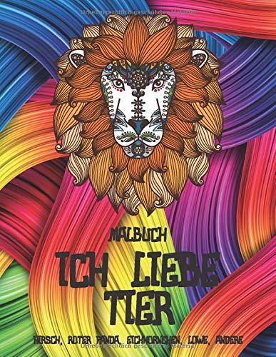 Ich liebe Tier - Malbuch - Hirsch, Roter Panda, Eichhörnchen, Löwe, andere 🐼 🐫 🐵 🐘 🐒 🐨 🐦