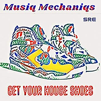 GET YOUR HOUSE SHOES