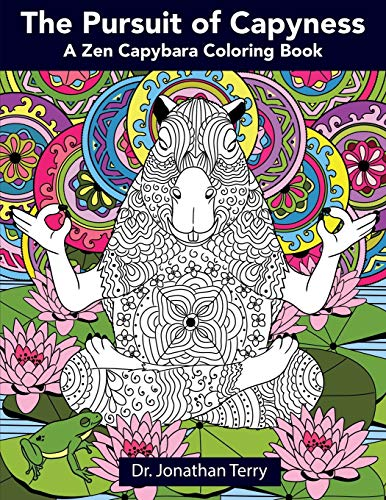 The Pursuit of Capyness: A Zen Capybara Coloring Book