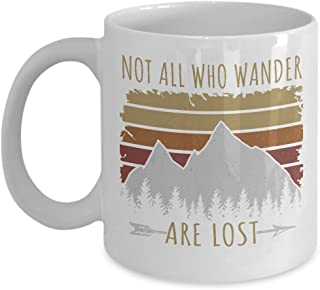 Not All Who Wander Are Lost Distressed Vintage Retro Coffee & Tea Gift Mug, Adventurous Gifts for Men & Women Camper, Rock or Mountain Climber, Hiker and Traveler