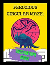 Ferocious Circular Maze - Triceratops Mode: A Prehistoric Beginner Friendly Activity Book For Children and Adults
