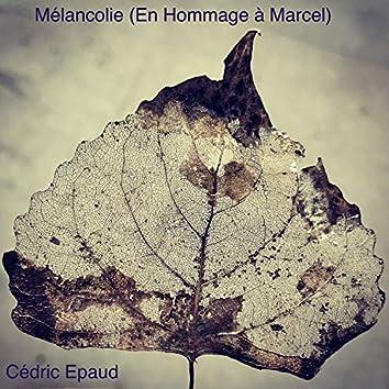 Mélancolie (En hommage à Marcel)