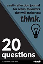 20 Questions: A Self-Reflection Journal for Jesus-Followers That Will Make You Think