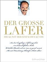 Der große Lafer - Die Kunst der einfachen Küche: 60 belieb