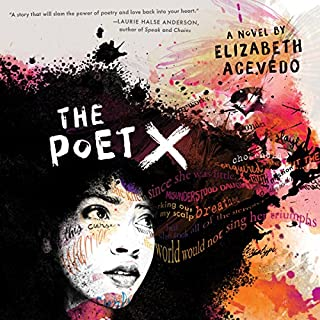 The Poet X                   By:                                                                                                                                 Elizabeth Acevedo                               Narrated by:                                                                                                                                 Elizabeth Acevedo                      Length: 3 hrs and 30 mins     805 ratings     Overall 4.8