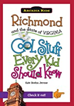 Richmond and the State of Virginia: Cool Stuff Every Kid Should Know