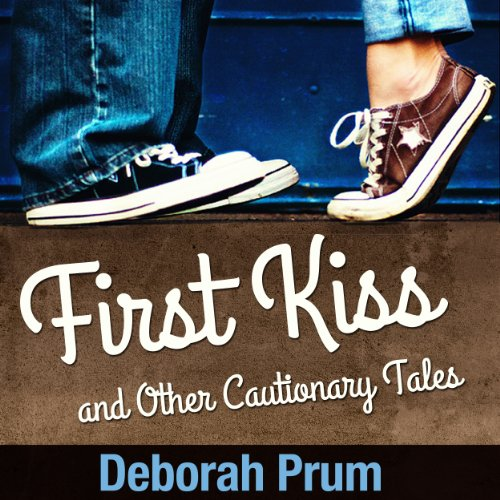 First Kiss and Other Cautionary Tales audiobook cover art