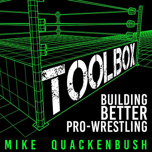 Toolbox: Building Better ProWrestling