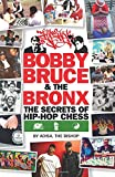 Bobby, Bruce & The Bronx: The Secrets Of Hip-hop Chess-The Bishop, Adisa