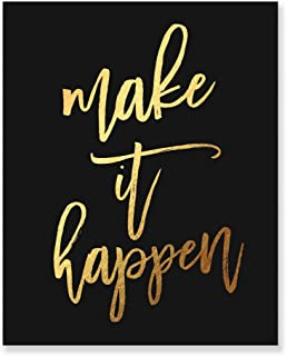 Make It Happen Gold Foil Decor Home Black Wall Art Print Inspirational Motivational Quote Metallic Black Poster 8 inches x 10 inches A17