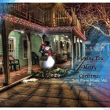 Wishing You Merry Christmas - Solo Piano Music, Vol. 4