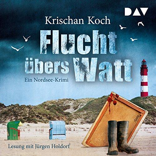 Flucht übers Watt: Ein Nordsee-Krimi                   Autor:                                                                                                                                 Krischan Koch                               Sprecher:                                                                                                                                 Jürgen Holdorf                      Spieldauer: 8 Std.     561 Bewertungen     Gesamt 4,0