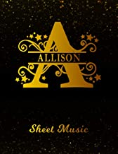 Allison Sheet Music: Personalized Name Letter A Blank Manuscript Notebook Journal | Instrument Composition Book for Musician & Composer | 12 Staves ... | Create, Compose & Write Creative Songs