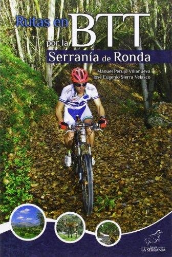 Rutas en BTT por la Serranía de Ronda (Colección Sobre Ruedas)