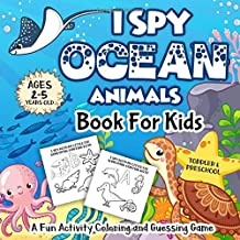 I Spy Ocean Animals Book for Kids Ages 2-5: A Fun Activity Underwater Creatues, Fishes  & Life Under The Sea Coloring and Guessing Game for Little Kids, Toddler and Preschool